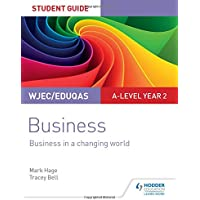 WJEC/Eduqas A-level Year 2 Business Student Guide 4: Business in a Changing World (Student Guides)