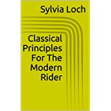 Classical Principles For The Modern Rider