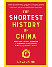 The Shortest History of China: From the Ancient Dynasties to a Modern Superpower—A Retelling for Our Times