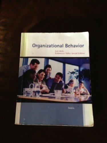 Organizational Behavior (Fundamentals of Organizational Behavior: Soft Skills Kalamazoo Valley Special Edition)
