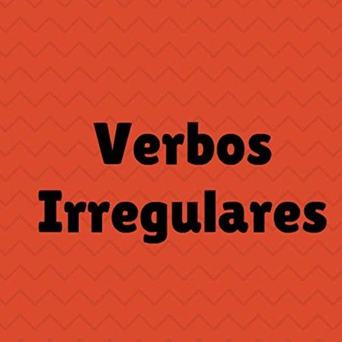 Amazon.com: Verbos Irregulares!!! (La Forma Mas Sencilla
