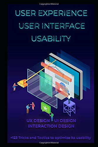 User Experience User Interface Usability Ux Design Ui Design Interaction Design 123 Tricks And Tactics To Optimize Its Usability Stefanovic Ivan 9781795252720 Amazon Com Books