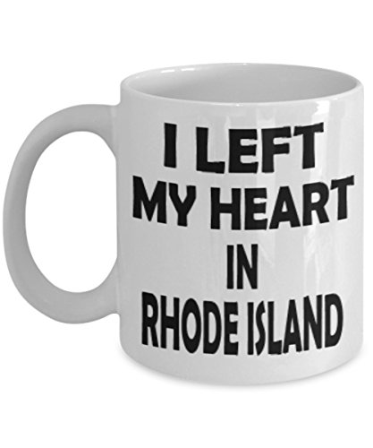 Funny Rhode Island Gifts 11oz Coffee Mug - I Left My Heart In - Best Inspirational Gifts and Sarcasm