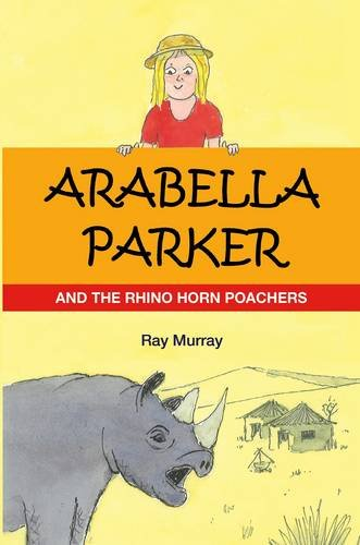 Download Arabella Parker and the Rhino Horn Poachers (Arabella Parker Series) PDF