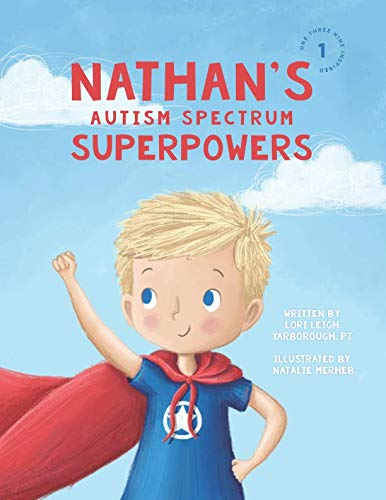 Nathan's Autism Spectrum Superpowers (One Three Nine Inspired) ()