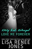 Dirty Rich Betrayal: Love Me Forever: Mia & Grayson