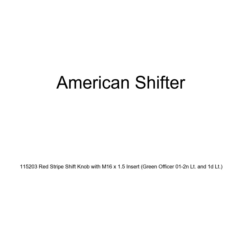 American Shifter 115203 Red Stripe Shift Knob with M16 x 1.5 Insert Green Officer 01-2n Lt. and 1d Lt.