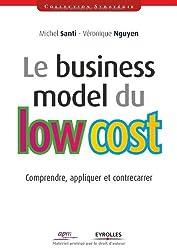 Le business model du low cost : Comprendre, appliquer et contrecarrer