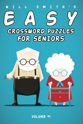 Will Smith Easy Crossword Puzzles For Seniors - Vol. 1 (The Lite  & Unique Jumbo Crossword Puzzle Series)