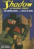 img - for The London Crimes/Castle Of Doom: Two Classic Adventures Of The Shadow (The Shadow) book / textbook / text book