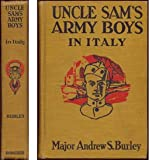 img - for Uncle Sam's Army Boys In Italy or Bob Hamilton Under Fire In the Piave District book / textbook / text book
