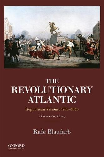Atlantic Oxfords (The Revolutionary Atlantic: Republican Visions, 1760-1830: A Documentary History)