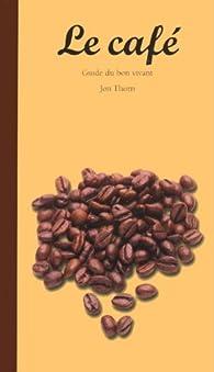 Le café par Jon Thorn