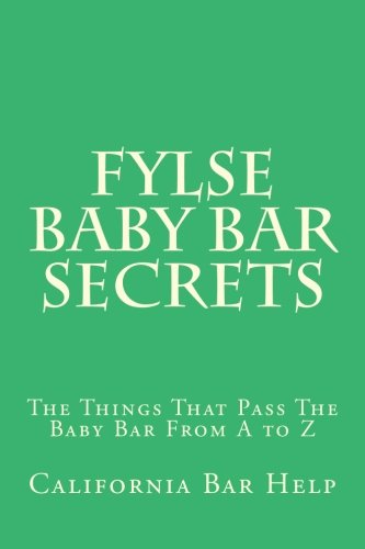 FYLSE Baby Bar SECRETS: The Things That Pass The Baby Bar From A to Z
