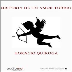 Historia de un amor turbio [A Murky Love Story]