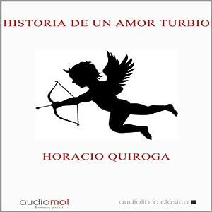 Historia de un amor turbio [A Murky Love Story] Audiobook