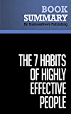 Summary: The 7 Habits of Highly Effective People - Stephen R. Covey: An Approach To Solving Personal and Professional Problems