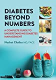 DIABETES BEYOND NUMBERS: A COMPLETE GUIDE TO