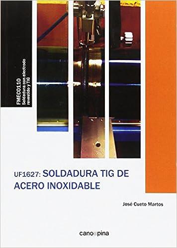 Soldadura TIG de Acero Inoxidable (Spanish) Paperback – 2017