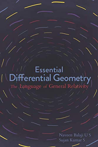 Essential Differential Geometry: The Language of General Relativity (Fiat Lux) by Independently published