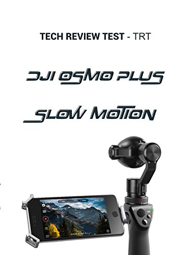 Tech Review Tests TRT - DJI Osmo Plus Slow Motion