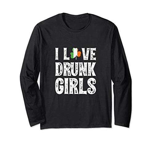 (I Love Drunk Girls Tee Shirt - St Patrick's Day Tees)