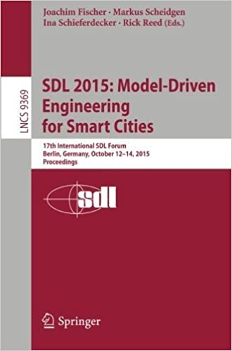 SDL 2015: Model-Driven Engineering for Smart Cities: 17th International SDL Forum, Berlin, Germany, October 12-14, 2015, Proceedings (Lecture Notes in Computer Science) (2016-01-05)