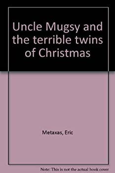 Uncle Mugsy and the Terrible Twins of Christmas 0942604539 Book Cover