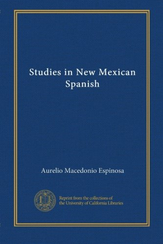 Studies in New Mexican Spanish