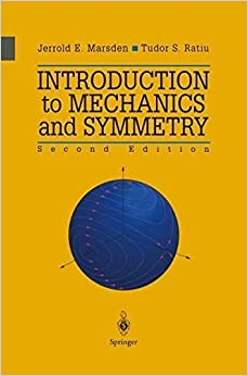 Book Introduction to Mechanics and Symmetry: A Basic Exposition of Classical Mechanical Systems (Texts in Applied Mathematics) by J.E. Marsden (2010-12-01)