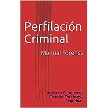 Perfilación Criminal: Manual Forense (Ciencias Forenses nº 2) (Spanish Edition)