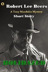 Holidazed: Tony Mandolin Mysteries short story #1 (The Tony Mandolin Mysteries)