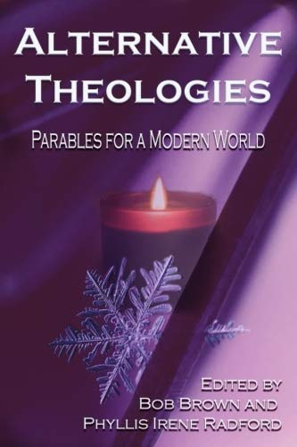 Alternative Theologies: Parables for a Modern World (Alternatives) (Volume 3)