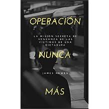 Operación Nunca Más: La misión secreta de venganza de las víctimas de una dictadura (Spanish Edition)