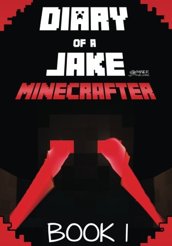 Diary of a Jake Minecrafter Book 1: Minecraft Diary of a Stoic Jake in a New Minecraft World (Unofficial Minecraft Book)