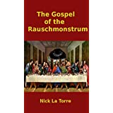 The Gospel of the Rauschmonstrum