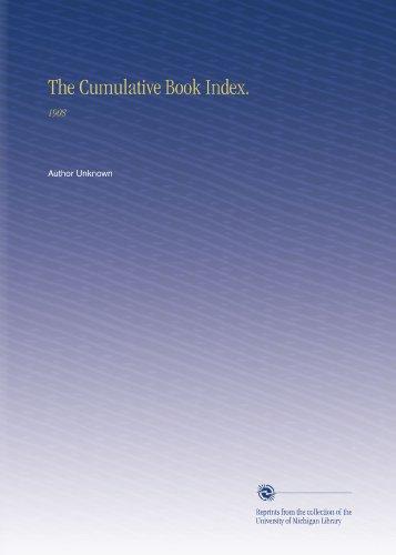 The Cumulative Book Index.: 1908