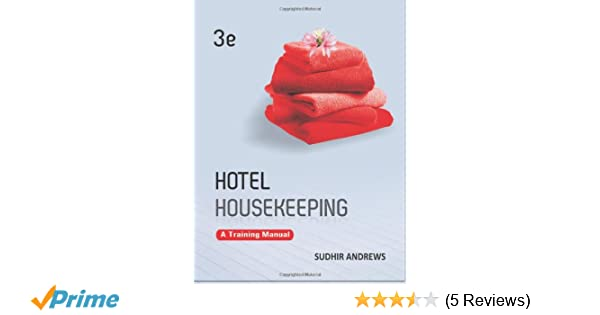 hotel housekeeping a training manual sudhir andrews 9781259026911 rh amazon com Housekeeping Training Guide Hotel Housekeeping Worksheets