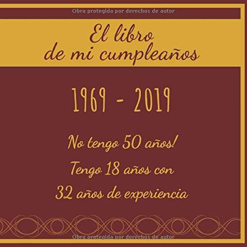 El libro de mi cumpleaños 1969 - 2019 No tengo 50 años ...