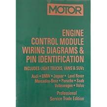 Engine Control Module Wiring Diagrams & PIN Identification: Includes Light Trucks, Vans & SUVs (1994-2003 European Passenger Cars, Light Trucks, Vans & SUVs (Professional Service Trade Edition)