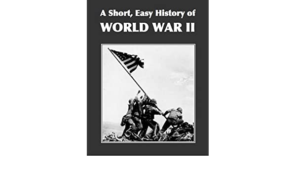 A Short, Easy History of World War II