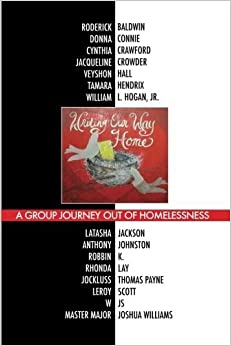 Writing Our Way Home: A Group Journey Out of Homelessness July 29, 2014