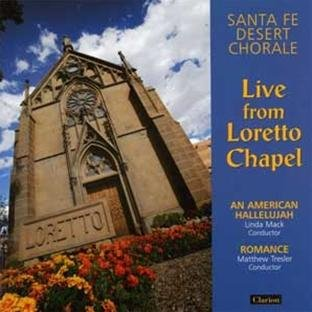 Live From Loretto Chapel - An American Hallelujah and Romance