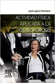 Actividad Física Aplicada A La Osteoporosis por José López Chicharro