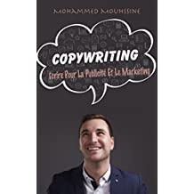COPYWRITING: Écrire Pour La Publicité Et Le Marketing (French Edition)