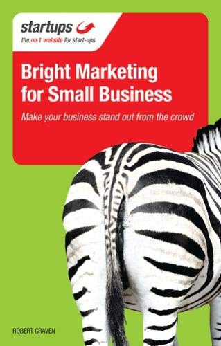 Read Online Bright Marketing for Small Business: Make Your Business Stand Out From the Crowd (Startups) ebook