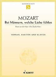 Die Zauberflöte: Bei Männern, welche Liebe fühlen. Sopran, Bariton und Klavier. (Edition Schott Einzelausgabe)
