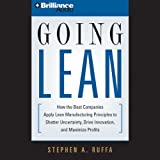 Going Lean: How the Best Companies Apply Lean Manufacturing Principles