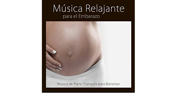 Música Relajante para el Embarazo by Musica Relajante Piano ...