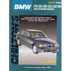 BMW: 318/325/M3/525/535/M5 1989-93 (Chilton's Total Car Care)